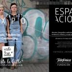 VisteLaCalle Expo en Espacio Telefónica!