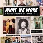 """""""What We Wore"""": El libro que registra las subculturas y tendencias de la moda británica de los últimos 60 años"""