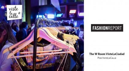 Fashion Report: The W Room por VisteLaCiudad – Primera edición