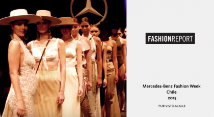 Fashion Report: Mercedes-Benz Fashion Week Chile – 2015