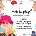 Hasta el 7 de Agosto: Bazar VisteTuPlaza en Mall Plaza Iquique y Tobalaba