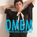 "OMBM ""Of Moon Birds & Monsters"""